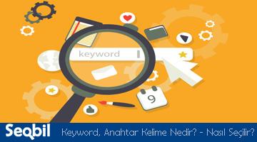 keyword, anahtar kelime nedir? nasıl seçilir?