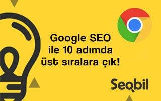 Google SEO ile 10 Adımda Üst Sıralara Çık!